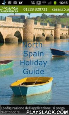 North Spain Holiday Guide  Android App - playslack.com , The definitive holiday guide to Cantabria by Casas Cantabricas - the north Spain experts.Use the web-based version for planning and geting to know the area then download the app and take it with you on holiday!Use mapping & geo-location to find out what's in your local area.Main features :- Top Ten – at a glance guide to the main highlights. - All the best beaches and places of interest at your fingertips.- Our own restaurant guide…