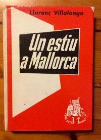 UN ESTIU A MALLORCA. Llorenç Villalonga. Club Editor. Barcelona, 1975. #vintage #mallorca #verano