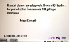 Financial planners are salespeople... | Be Rich Dad with Robert Kiyosaki