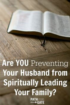 Do you struggle with allowing your husband to lead your family spiritually? Are you unintentionally hindering his leadership?
