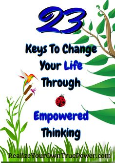 Free report: 23 Keys To Change Your Life Through Empowered Thinking    #Change #Healing #Coaching #Inspiration #Motivation #Love ~ http://realizeyourowntruepower.com/free-report-for-empowered-thinking/