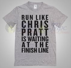 Like and Share if you want this Run Like Chris Pratt Is Waiting at the finish line T Shirt Run Like Chris Pratt Is Waiting at the finish line T Shirt Available Size S-2Xl. MPCTeeHouse made and sale premium t shirt gift for him or her. I use only quality shirts such as Fruit of the Loom or Gildan. The process used to make the shirt is the latest ... Tag a friend who would love this! FREE Shipping Worldwide Get it here ---> https://www.mpcteehouse.com/product/run-like-chris-pratt
