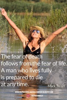 The fear of death follows from the fear of life. A man who lives fully is prepared to die at any time. - Mark Twain #inspirationalquotes #quotes
