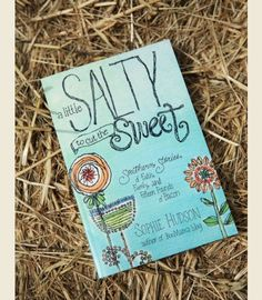 'a LittLE salty to cut the sweet' .. southern stories about faith, family and 15 pounds of bacon {junk gypsy co}