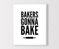 Bakers Gonna Bake Print, Baking Printable, Baking Kitchen Decor, Rolling Pin Art, Black Typography, Kitchen Printable, Instant Download