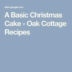 A Basic Christmas Cake - Oak Cottage Recipes
