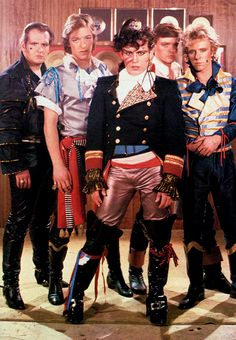 Adam and the Ants. Adam is a Prince Charming!!! Don't you ever, don't you ever stop being dandy showing me your handsome.
