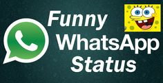 Funny whatsapp status message update your whatsapp status with funny status we bring best funny whatsapp status for our friends smile is always shareable so don't forget to share smile with friends update your status with cool top funny status below is funny status is available in English or hindi cool newest funny status.