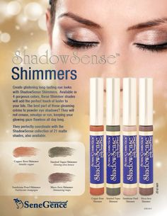 Shimmer shadows I love these long lasting shadows. They never crease, smudge, flake or rub off. I love to mix them to make custom colors. Orders yours today at www.senegence.com Distributor ID number: 184470