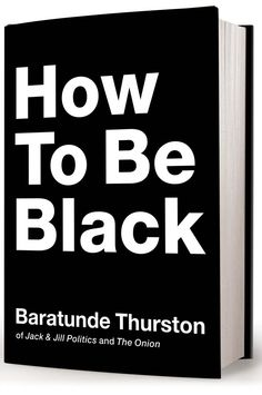 Baratunde is hilarious.  HowToBeBlack_3D_b_LowRes