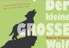 Der kleine GROSSE Wolf - Kalender - CALVENDO Kalender von Valerie Forster