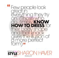 """Few people look great in everything they try on.""  For more daily stylist tips + style inspiration, visit: https://focusonstyle.com/styleword/ #fashionquote #styleword"