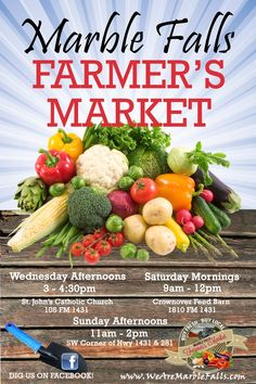 Marble Falls Farmers Market.  BUY FRESH.  BUY LOCAL. Wednesday Afternoons  3 – 4:40pm  St. John's Catholic Church Saturday Mornings 9am – 12pm   Crownover Feed Barn **NEW** Sunday Afternoons 11am – 2pm   SW Corner of Hwy 1431 & 281  This ad is sponsored by www.WeAreMarbleFalls.com Please tell our friends at the Marble Falls Farmers Market that  www.WeAreMarbleFalls.com sent you!