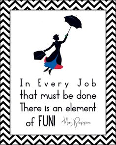 In every job that must be done, there is an element of fun. #MaryPoppins #Disney