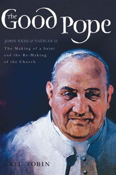 John XXIII: The Good Pope