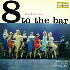 Whelan Tyme (aka Hal Schaefer) and his Bookie Woogie Boys - 8 to the Bar (1958)