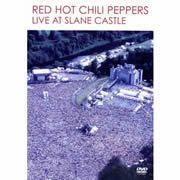 Red Hot Chili Peppers / レッド・ホット・チリ・ペッパーズ「LIVE AT SLANE CASTLE / ライヴ・アット・スレイン・キャッスル」