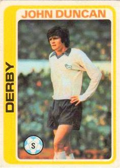 topps79 (22) Soccer Cards, Football Cards, Baseball Cards, John Duncan, Football Stickers, Derby County, Back In The Day, World Cup, England