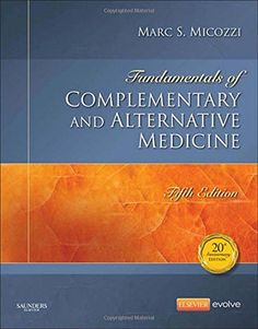 Fundamentals of Complementary and Alternative Medicine, 5e (Fundamentals of Complementary and Integrative Medicine)