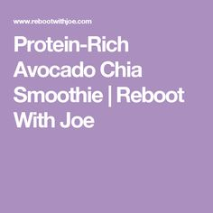 Protein-Rich Avocado Chia Smoothie | Reboot With Joe