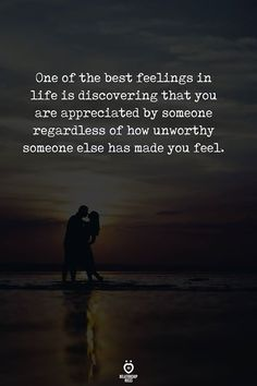 One of the best feelings in life is discovering that you are appreciated by someone regardless of how unworthy someone else has made you feel. Words Quotes, Me Quotes, Motivational Quotes, Inspirational Quotes, Sayings, Crush Quotes, Daily Quotes, Funny Quotes, Great Quotes