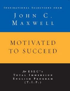 Motivated to Succeed: Inspirational Selections from John C. Maxwell (NOOK Book)