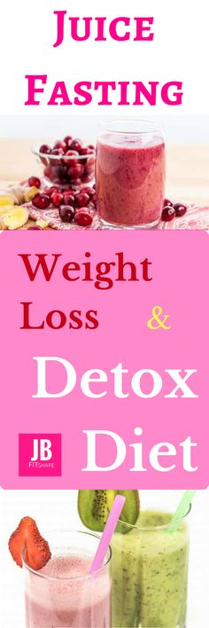 Juice Fasting – Weight Loss & Detox Diet Fasting due to the highly processed foods that we consume and the polluted air that we breathe, our body accumulates toxins. diet, weight loss drinks, safe detox https://jbfitshape.wordpress.com/2017/06/02/juice-fasting-weight-loss-detox-diet/