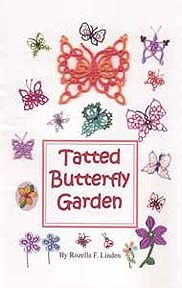Tatted Butterfly Garden Author: Rozella F. Linden.  English text. Patterns include several flowers with hanging clunies and lots of butterflies. Patterns are written with some diagrams showing either number of stitches or flow of the work. 5.5 x 8.5. Staple bound. 282 pages. 2007.