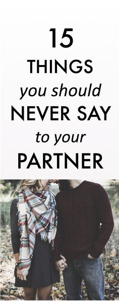 15 Things You Should Never Say To Your Partner