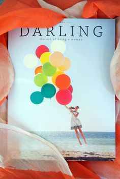Ho Hey! The Darling Magazine summer issue 2013-- featuring The Open Road: finding wonder in past and present-- article by Happy LaShelle