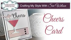 PartiCraft (Participate In Craft): Cheers Card Cosmopolitan Cocktails, Sue Wilson Dies, Crafts Beautiful, Card Making Inspiration, Creative Crafts, Your Cards, Wedding Cards, Cheers, 3d
