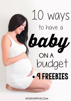 How To Have a Baby on a Budget + 9 Free Things for Baby. Click to read or pin and save for later.