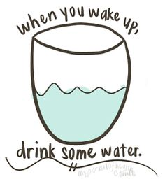 When you wake up, Drink some water. Most people wake up dehydrated. of drink water water aesthetic water clipart water funny water meme water motivation water quotes Advantages Of Drinking Water, Water Quotes, Water Challenge, Challenge Group, Water In The Morning, Drink More Water, Get Healthy, Healthy Habits, Healthy Meals
