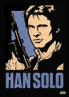 han solo rebel scoundrel smuggler blaster poster star wars lucas