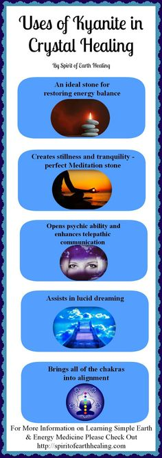 Uses of Kyanite in Crystal Healing.  Kyanite will help you connect to you Spirit Guides and instills compassion.