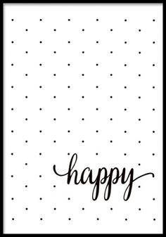 Svartvit affisch med prickar och texten happy. Barntavlor med positiva budskap.