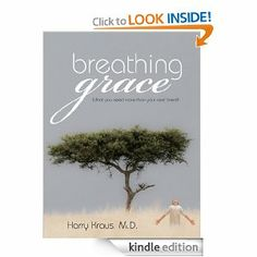 Breathing Grace: What You Need More Than Your Next Breath (recommended by noel piper)