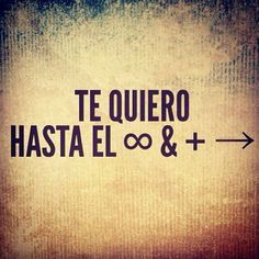 I love you till infinity and beyond Frases Love, I Love You, My Love, Mr Wonderful, Love Phrases, More Than Words, Spanish Quotes, Sentences, Decir No