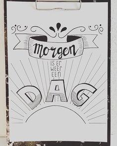 Dag 16 van de #dutchlettering challenge van @marijketekent @dutchlettering #morgeniserweereendag #handlettering #lettering #handwritten #quote #qotd #instaquote