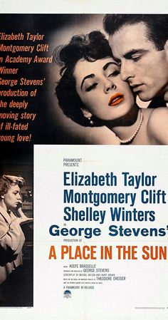 Directed by George Stevens.  With Montgomery Clift, Elizabeth Taylor, Shelley Winters, Anne Revere. A poor boy gets a job working for his rich uncle and ends up falling in love with two women.