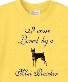Big Dog T Shirt I am Loved by a Miniature Pinscher 5 Colors 596 Women Men Adopt  in Clothing, Shoes & Accessories, Unisex Clothing, Shoes & Accs, Unisex Adult Clothing, T-Shirts | eBay