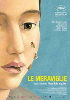 Le Meraviglie (The Wonders, 2014) Directed by Alice ROHRWACHER - Grand Prix