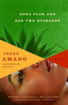 Dona Flor and Her Two Husbands. This book sounds interesting. I want to read this.
