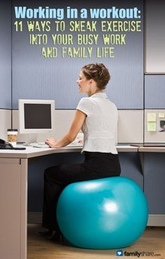 Working in a workout: 11 ways to sneak exercise into your busy work and family life