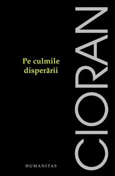 Recenzie carte Pe culmile disperării, de Emil Cioran