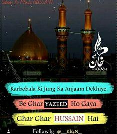 Laibbaik ya a Hussain Imam Hussain Karbala, Hazrat Imam Hussain, Hazrat Ali, Imam Ali Quotes, Allah Quotes, Quran Quotes, Muslim Love Quotes, Islamic Love Quotes, Muharram Quotes