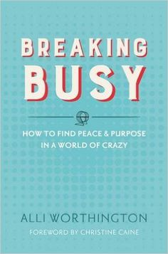 Breaking Busy – P31 Bookstore by Alli Worthington