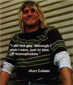 Still relevant Kurt! Oh by the way suicide is a sin..that should piss of a portion homophobes!
