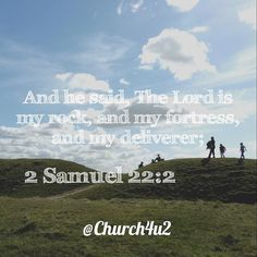 2 Samuel 22-2 And he said The Lord is my rock and my fortress and my deliverer; https://church4u2.wordpress.com/2016/06/05/2-samuel-22-2-and-he-said-the-lord-is-my-rock-and-my-fortress-and-my-delivererpic.twitter.com/mof5FLR1ud  2 Samuel 22-2 And he said The Lord is my rock and my fortress and my deliverer; http://ift.tt/1XvCpav;http://pic.twitter.com/mof5FLR1ud