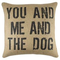 You And Me And The Dog Pillow